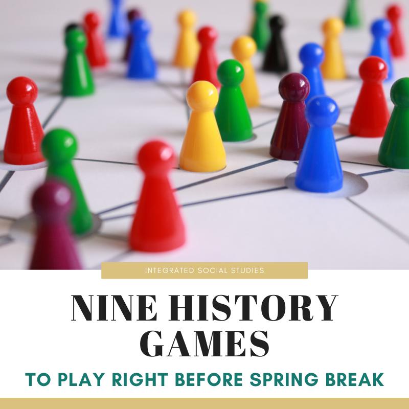 Nine History Games Spring Break
